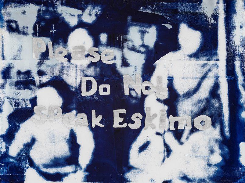 """Please do not speak Eskimo"""