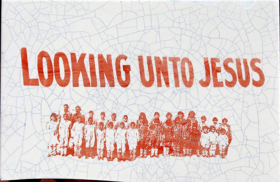 """""""Looking Unto Jesus"""""""